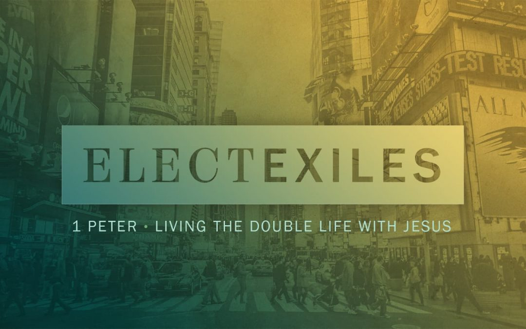 Elect Exiles: 1 Peter